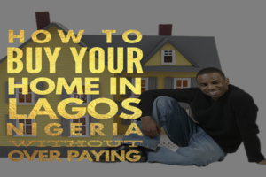Buy-Your-Home-In-Lagos-Nigeria-Without-Over-Paying