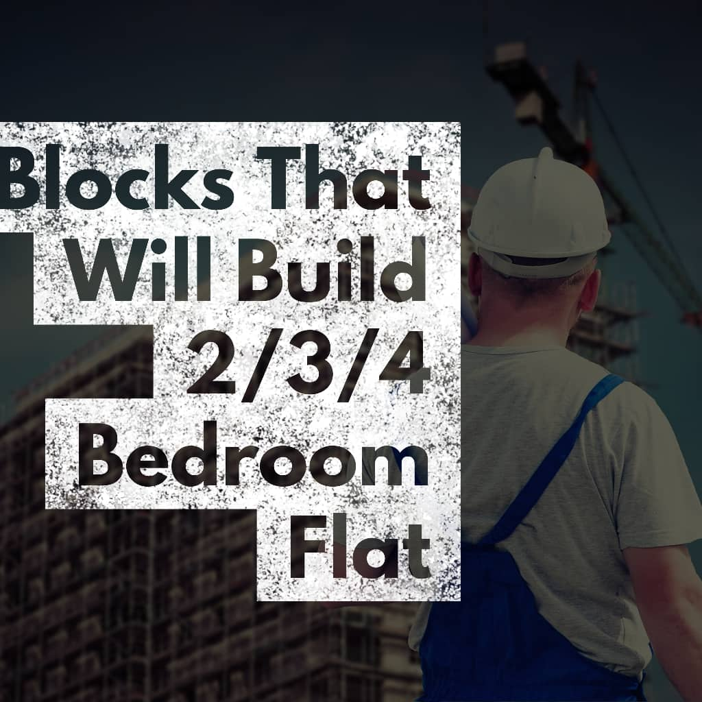 Blocks - How Many Blocks Can Build 2/3/4 Bedroom Flat in Nigeria - [ONLY INFO NEEDED]