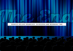 Genesis Deluxe Cinemas Branches In Nigeria and Working Time 1 300x209 - Genesis Deluxe Cinemas In Lagos: All You Need To Know