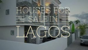 houses for sale in lagos 1 300x172 - Houses In Lagos For Sale: How To Get The Best Deal When Buying One