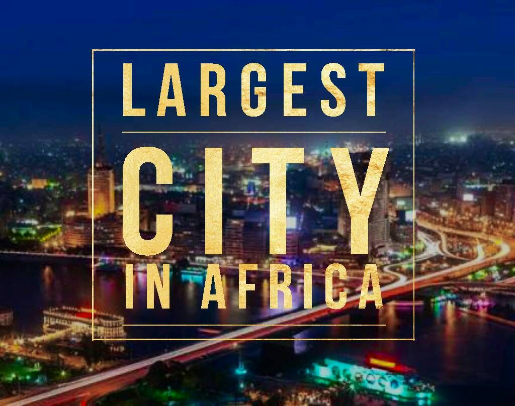 largest city in africa 1024x808 - The Biggest and Largest City In Africa - [All You Need To Know]
