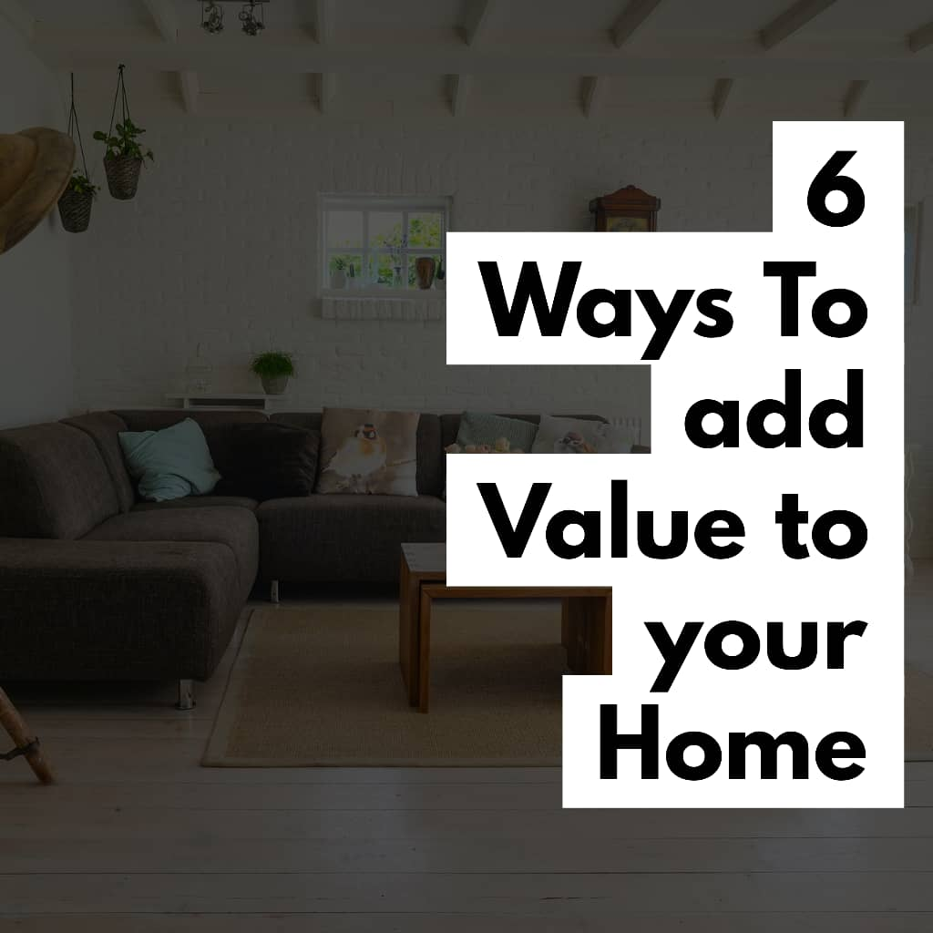 Value home - 6 Best Ways To Add Value To Your Home -