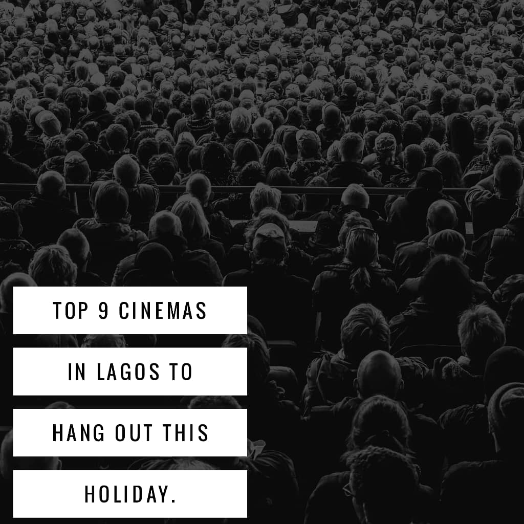 cinemas lagos - 9 Top Cinemas in Lagos to Hangout This Holiday