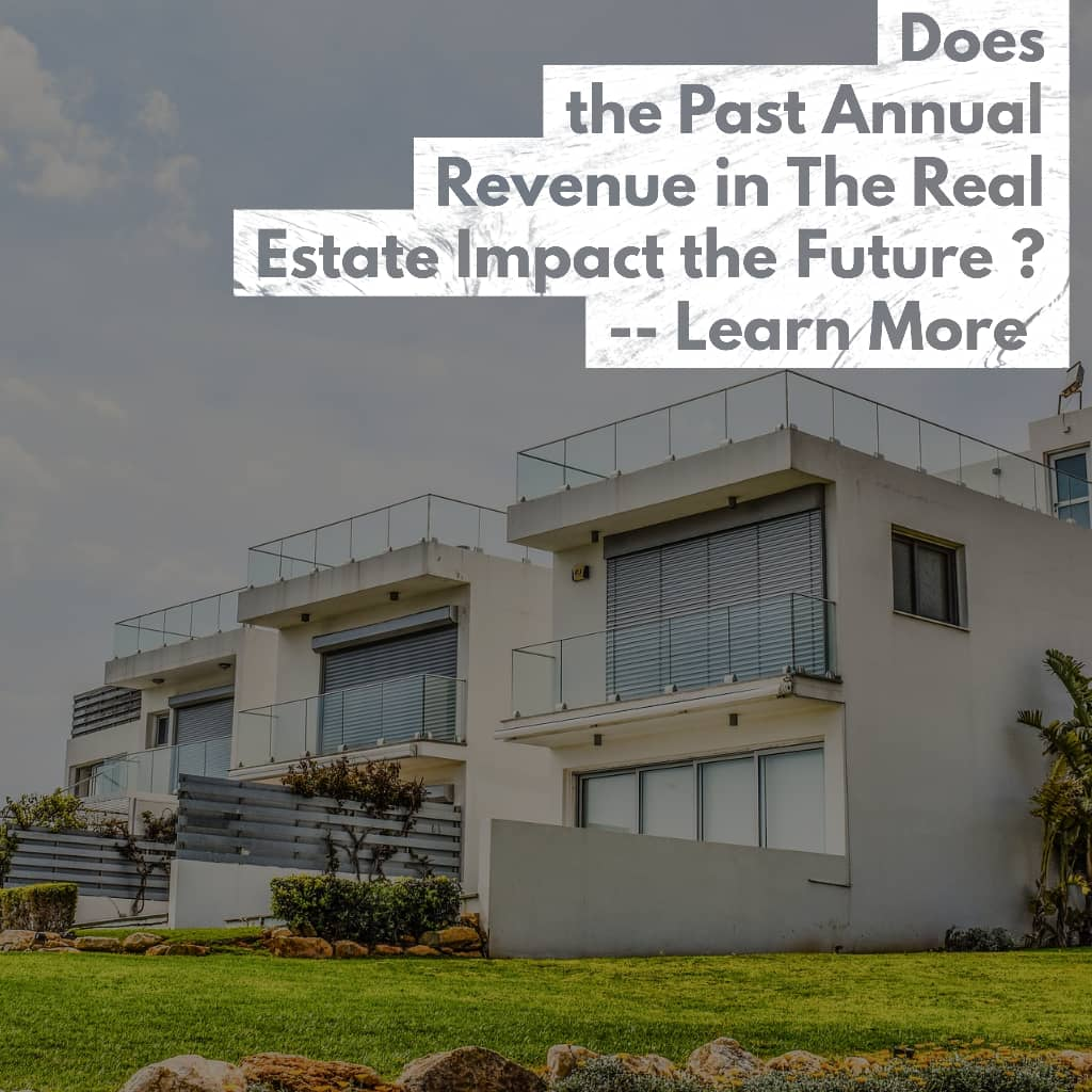 future - Does the Past Annual Revenue in the Real Estate Industry Impact the Future?