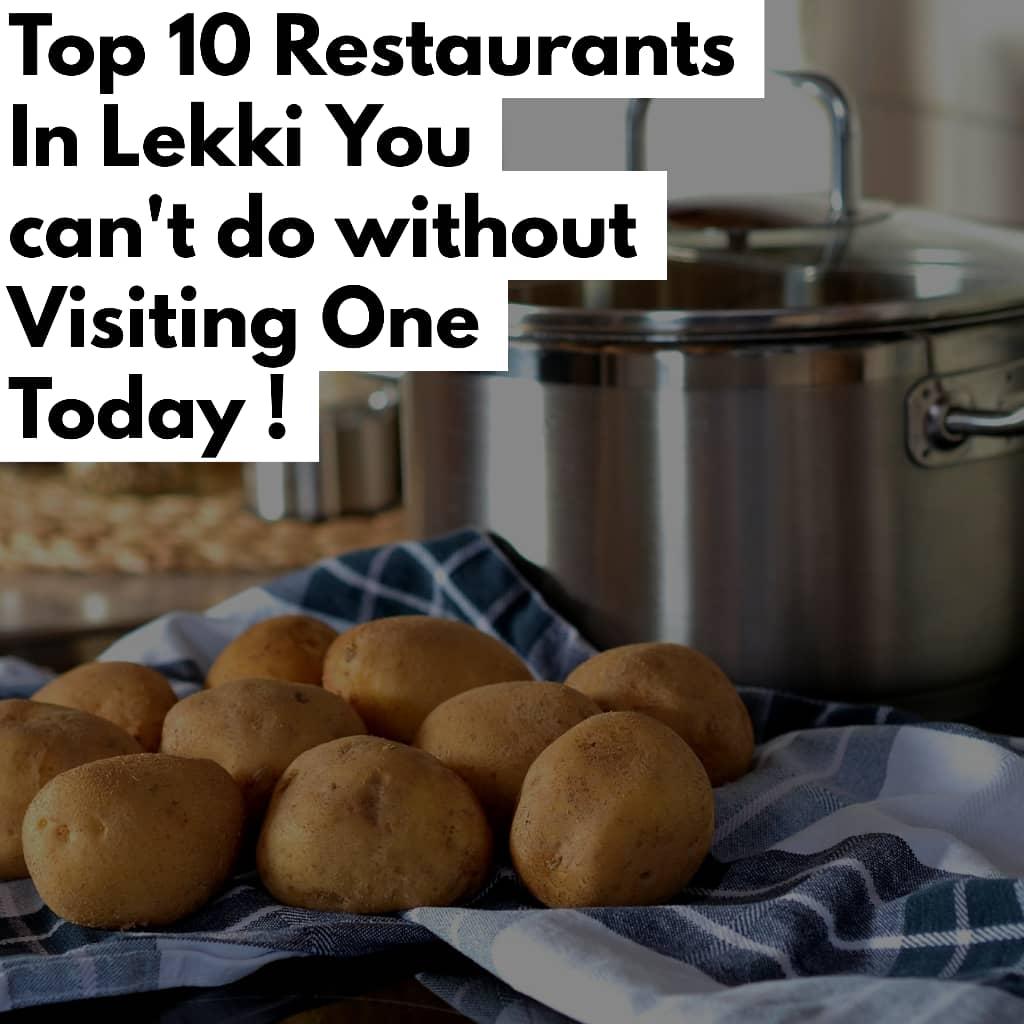 TOP 10 BEST RESTAURANTS IN LEKKI - Top 10 Best Restaurants In Lekki - A Must See for Everyone.